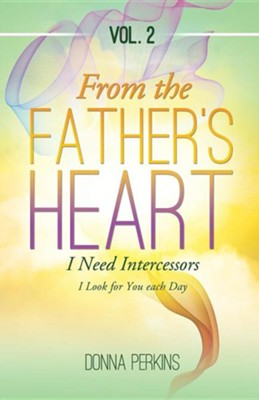 From the Father's Heart: Vol. 2  -     By: Donna Perkins