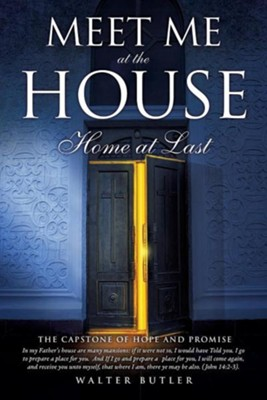 Meet Me at the House  -     By: Walter Butler