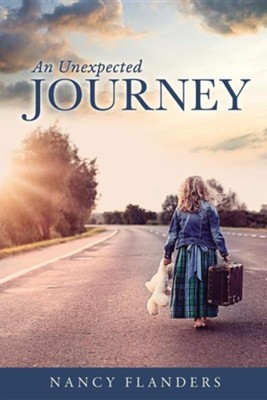 An Unexpected Journey  -     By: Nancy Flanders