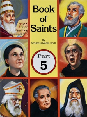 Book of Saints, Part 5   -     By: Lawrence G. Lovasik