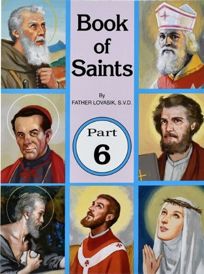 Book of Saints, Part 6   -     By: Lawrence G. Lovasik