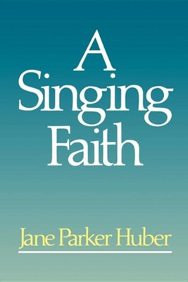A Singing Faith   -     By: Jane Huber