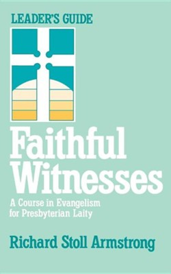 Faithful Witnesses   -     By: Richard Stoll Armstrong