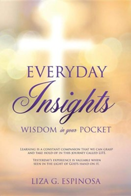 Everyday Insights  -     By: Liza G. Espinosa