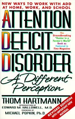 Attention Deficit Disorder: A Different Perception Second Edition  -     By: Thom Hartmann