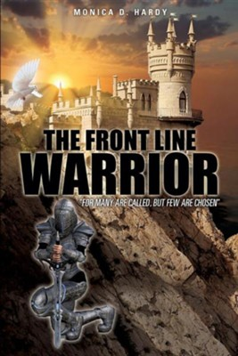 The Front Line Warrior  -     By: Monica D. Hardy