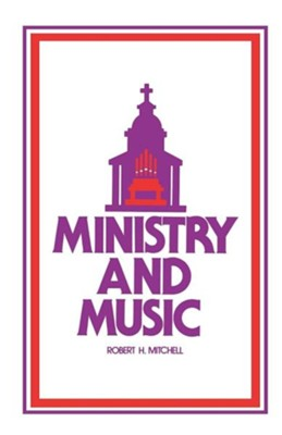Ministry & Music  -     By: Robert Mitchell
