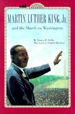 Martin Luther King, Jr. and the March on Washington  -     By: Frances E. Ruffin     Illustrated By: Stephen Marchesi