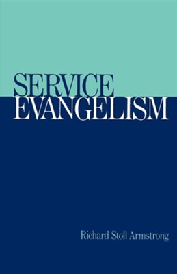 Service Evangelism   -     By: Richard Stoll Armstrong
