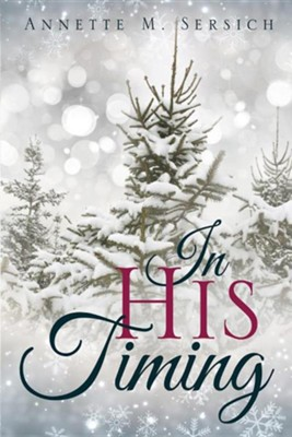 In His Timing  -     By: Annette M. Sersich