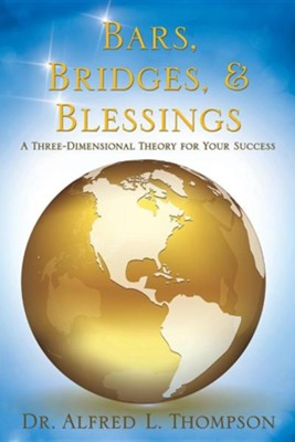 Bars, Bridges, & Blessings  -     By: Alfred L. Thompson