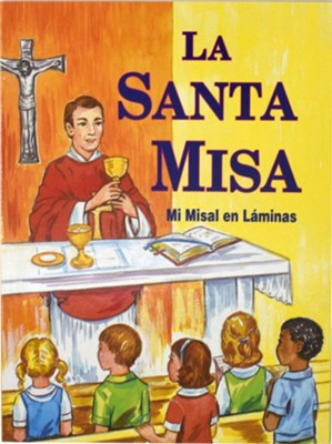 La Santa Misa  -     By: Lawrence G. Lovasik
