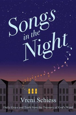 Songs in the Night  -     By: Vreni Schiess