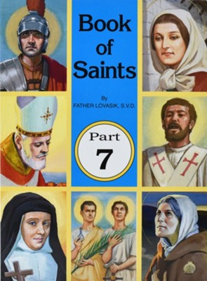 Book of Saints, Part 7   -     By: Lawrence G. Lovasik