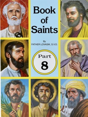 Book of Saints, Part 8  -     By: Lawrence G. Lovasik