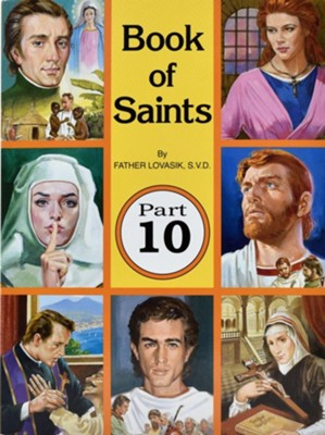 Book of Saints, Part 10  -     By: Lawrence G. Lovasik