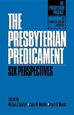 The Presbyterian Predicament: Six Perspectives   -     By: John M. Mulder