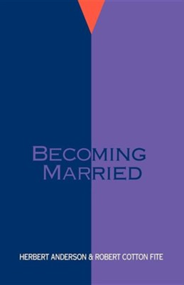 Becoming Married   -     By: Herbert Anderson