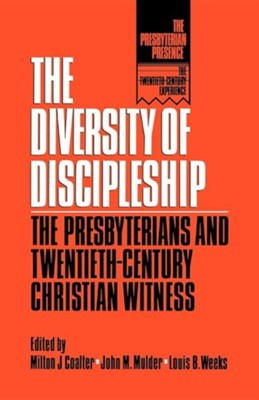 The Diversity of Discipleship: Presbyterians & Twentieth-Century Christian Witness   -     Edited By: Milton J. Coalter, John M. Mulder, Louis B. Weeks     By: Louis Weeks