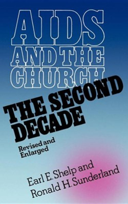 AIDS & the Church: The Second Decade  -     By: Earl Shelp