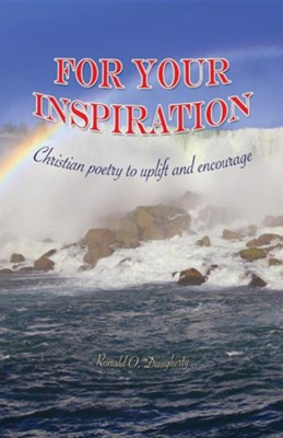 For Your Inspiration  -     By: Ronald O. Daugherty
