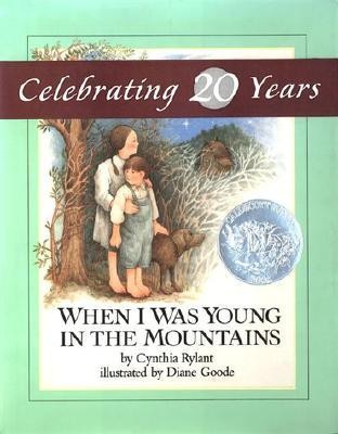 When I Was Young in the Mountains  -     By: Cynthia Rylant     Illustrated By: Diane Goode