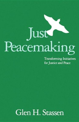 Just Peacemaking   -     By: Glen H. Stassen