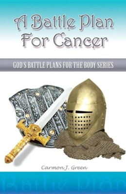 A Battle Plan for Cancer  -     By: Carmon J. Green