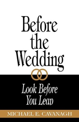 Before the Wedding: Look Before You Leap  -     By: Michael Cavanagh