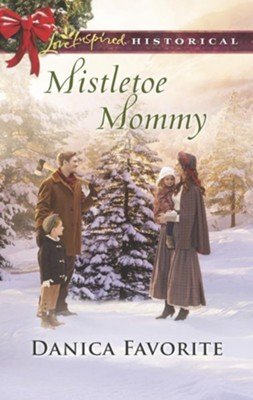 Mistletoe Mommy  -     By: Danica Favorite