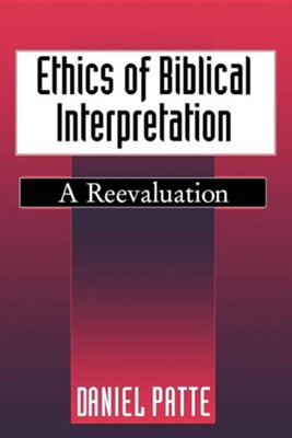 Ethics of Biblical Interpretation: A  Reevaluation  -     By: Daniel Patte