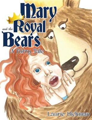 Mary and the Royal Bears  -     By: Laurie Hickman