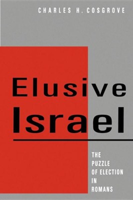 Elusive Israel: The Puzzle of Election in  Romans  -     By: Charles H. Cosgrove