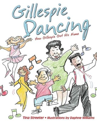 Gillespie Dancing  -     By: Tina Streeter     Illustrated By: Daphne Williams