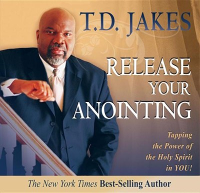 Release Your Anointing: Tapping the Power of the Holy Spirit in You (audio book)  -     By: T.D. Jakes