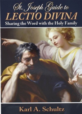Saint Joseph Guide to Lectio Divina  -     By: Karl A. Shultz