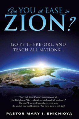 Are You at Ease in Zion?  -     By: Mary I. Ehichioya