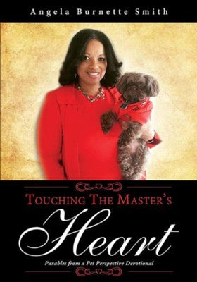Touching the Master's Heart  -     By: Angela Burnette Smith
