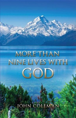More Than Nine Lives with God  -     By: John Coleman
