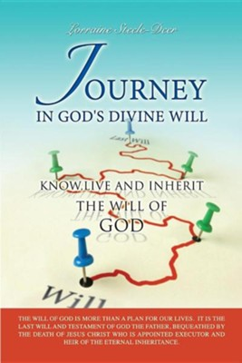 Journey in God's Divine Will  -     By: Lorraine Steele-Deer