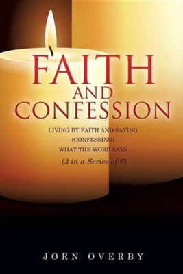 Faith and Confession  -     By: Jorn Overby