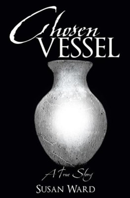 Chosen Vessel  -     By: Susan Ward