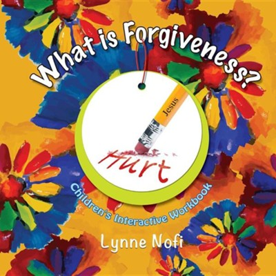What Is Forgiveness?  -     By: Lynne Nofi
