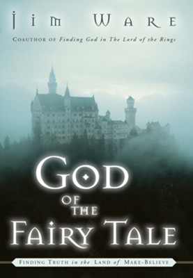 God of the Fairy Tale  -     By: Jim Ware