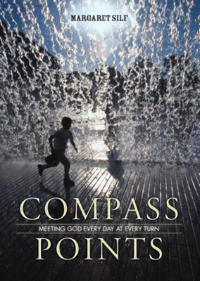 Compass Points: Meeting God Every Day at Every Turn  -     By: Margaret Silf