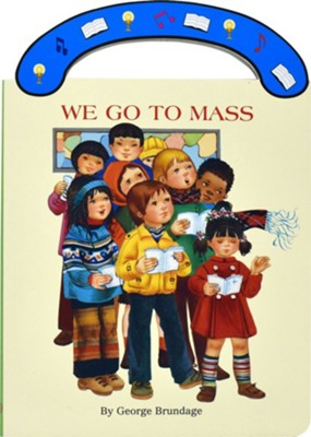 We Go to Mass  -     By: George Brundage