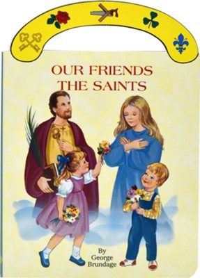 Our Friends the Saints  -     By: George Brundage