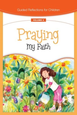 Praying My Faith  -     By: Loyola Press