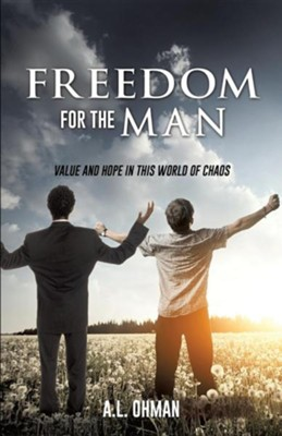 Freedom for the Man  -     By: A.L. Ohman