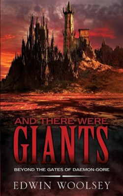 And There Were Giants  -     By: Edwin Woolsey